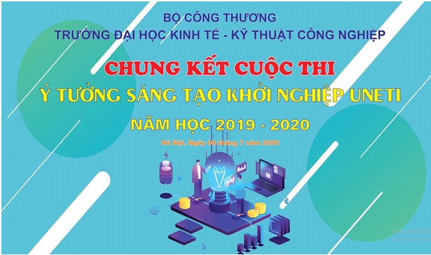 """Chung kết cuộc thi """"Ý tưởng sáng tạo khởi nghiệp sinh viên Uneti năm học 2019-2020"""""""